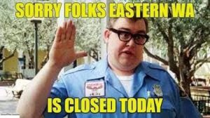 eastern Washington is closed today